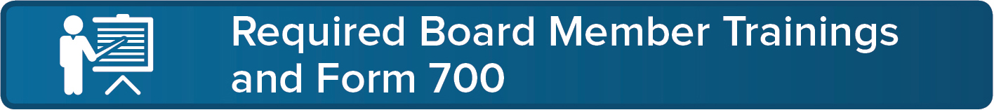 Required Board Member Trainings and Form 700